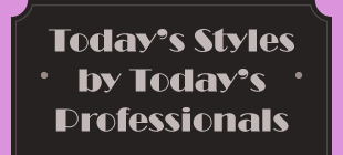 Today's styles by today's professionals